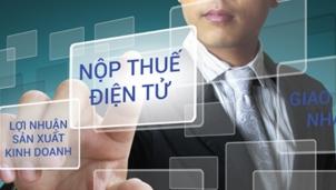 Thuế điện tử - Nhiệm vụ minh bạch hoá xây dựng môi trường đầu tư