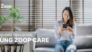 Nền tảng số Zoop Care giúp chủ động và tiện lợi khi chăm sóc sức khỏe