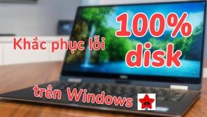 Cách xử lý lỗi Full Disk 100% trên Windows