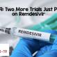 Liệu Remdesivir sẽ được sử dụng trong điều trị COVID-19?