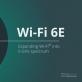 Wi-Fi 6E - Mục tiêu của thế giới công nghệ trong nă 2021