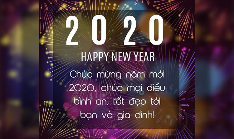 Chúc mừng năm mới 2020, chúc mọi điều bình an, tốt đẹp tới bạn và gia đình!